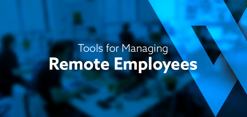 Tools for Managing Remote Employees