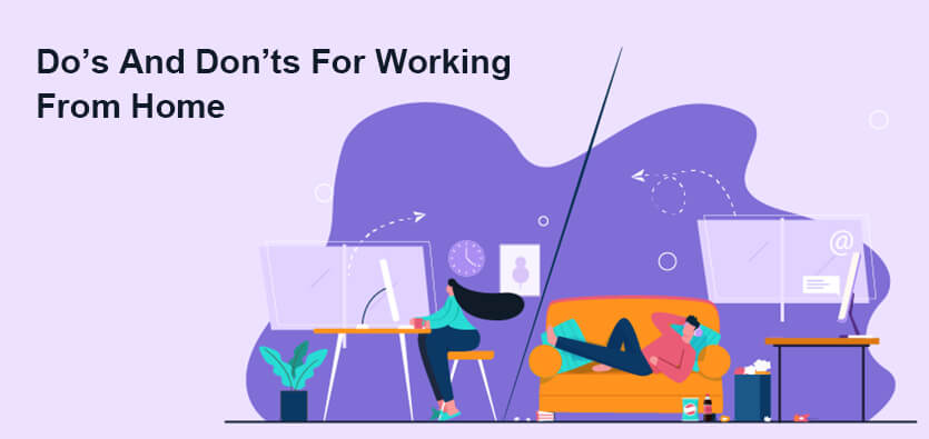 Top 5 Do's And Don'ts For Working From Home