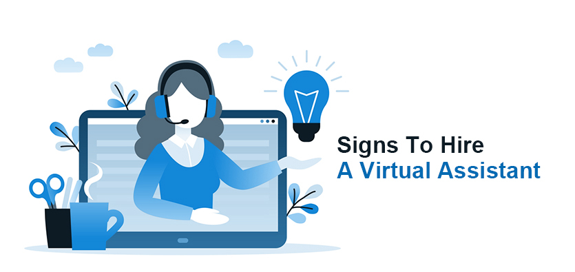 Signs It's Time For You To Hire A Virtual Assistant