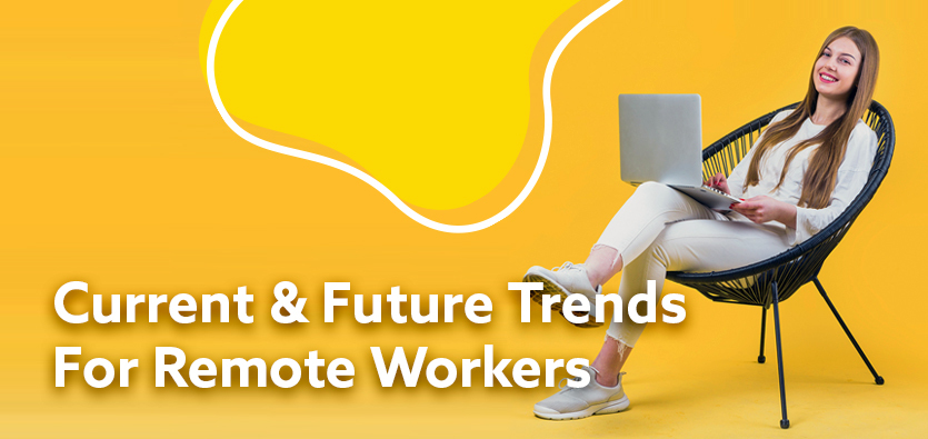 Current And Future Trends For Remote Workers
