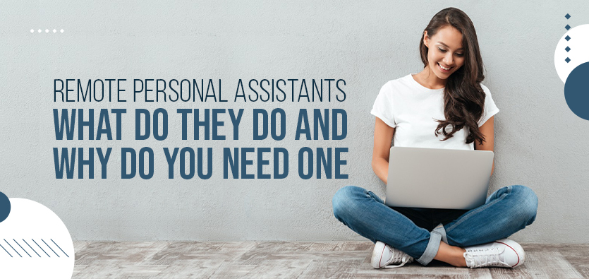 Remote Personal Assistants: What Do They Do And Why Do You Need One
