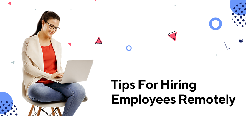Tips For Hiring Employees Remotely